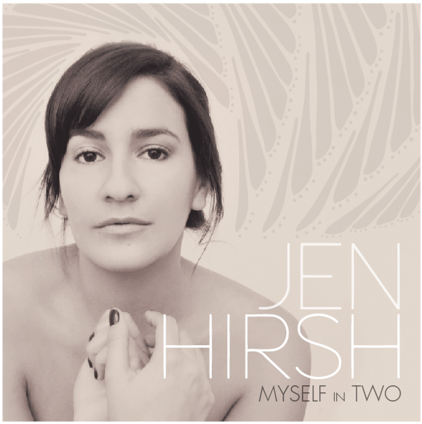 "Jen Hirsh Releases ""Myself In Two"" TODAY"